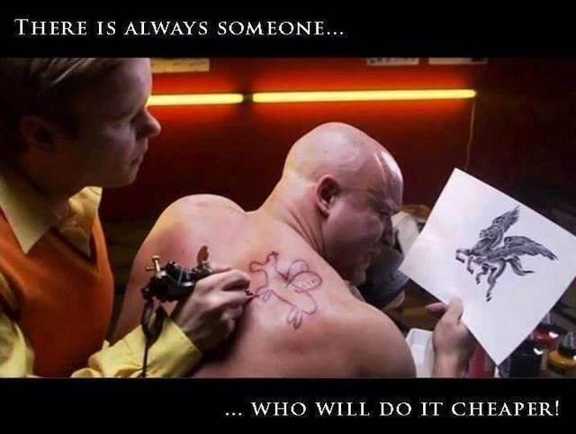 There's always someone who will do it cheaper.